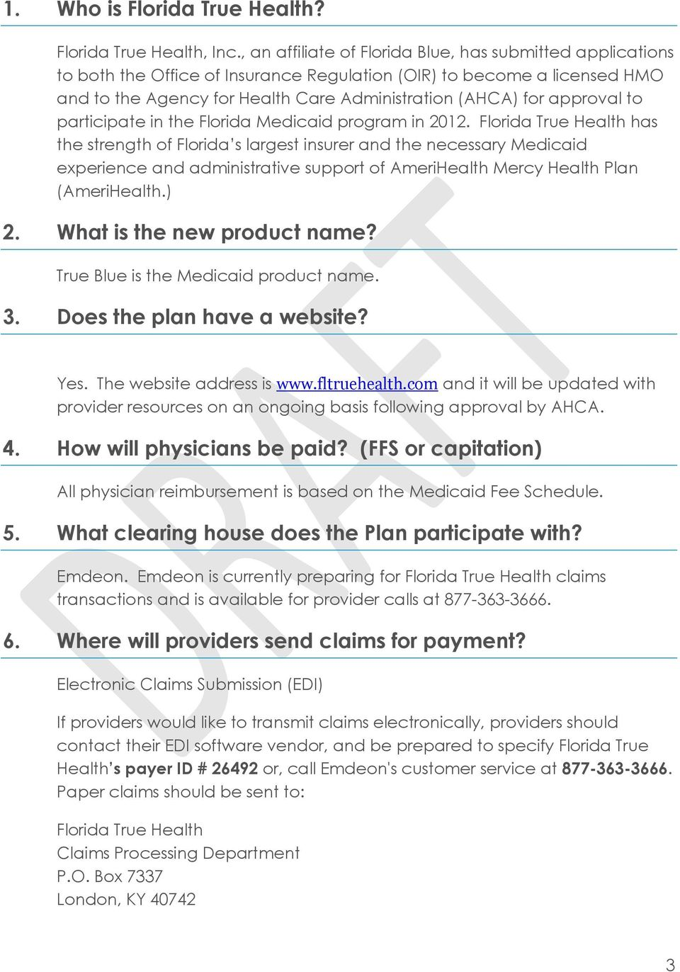 approval to participate in the Florida Medicaid program in 2012.