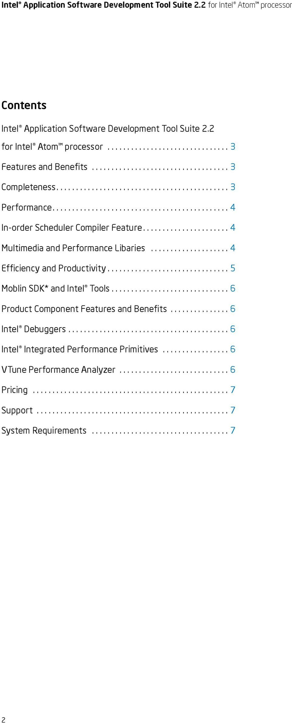 .............................. 5 Moblin SDK* and Tools.............................. 6 Product Component Features and Benefits............... 6 Debuggers......................................... 6 Integrated Performance Primitives.