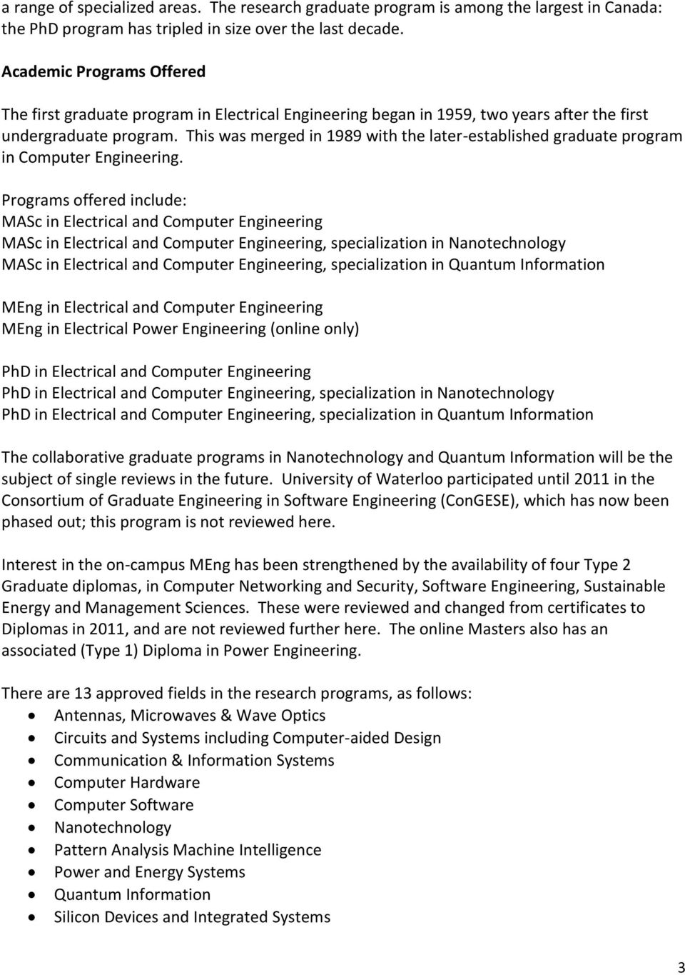 This was merged in 1989 with the later-established graduate program in Computer Engineering.