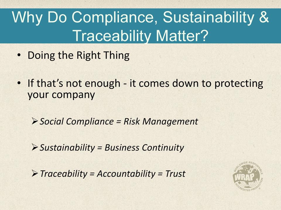 protecting your company Social Compliance = Risk Management