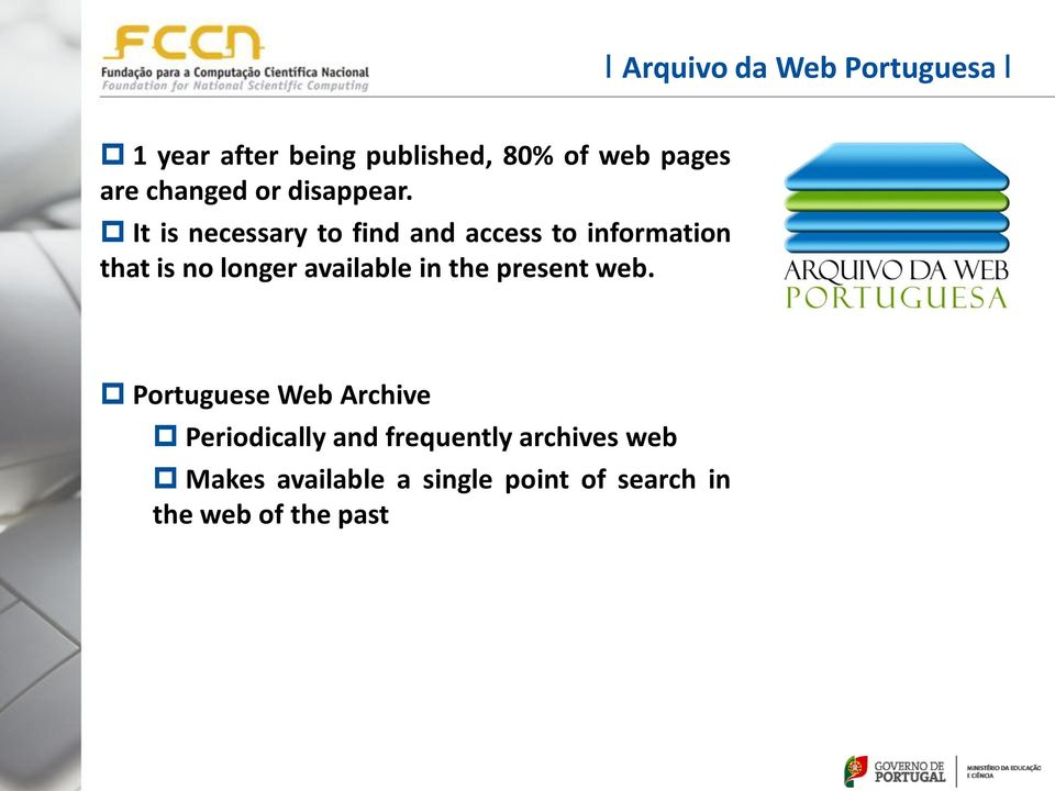 It is necessary to find and access to information that is no longer available in
