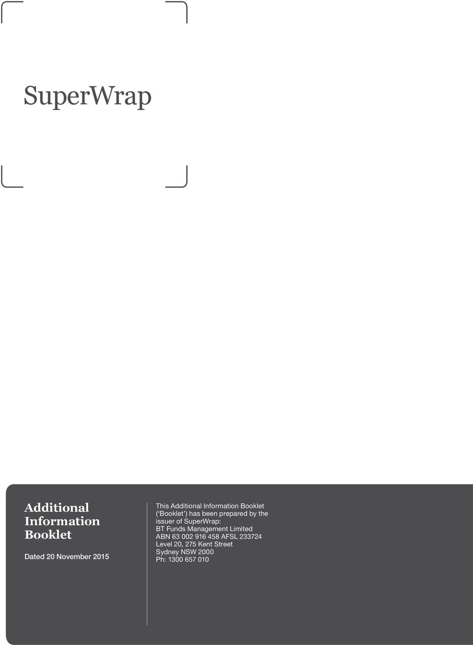 issuer of SuperWrap: BT Funds Management Limited ABN 63 002 916 458