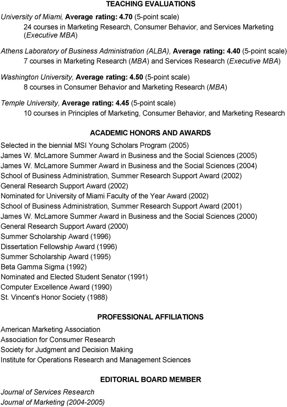 40 (5-point scale) 7 courses in Marketing Research (MBA) and Services Research (Executive MBA) Washington University, Average rating: 4.