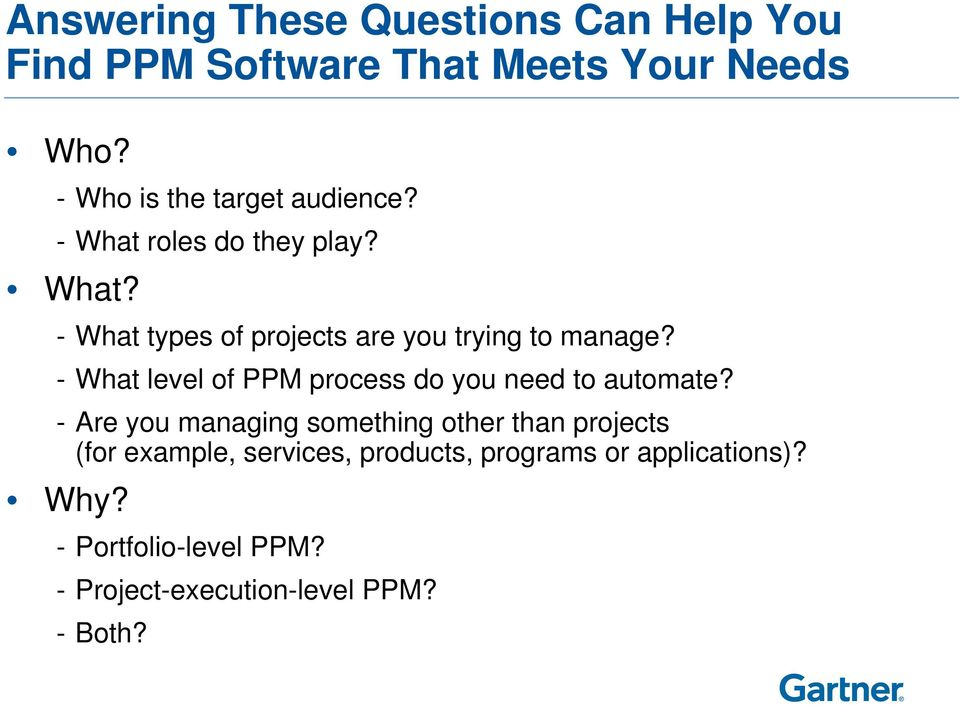 - What level of PPM process do you need to automate?