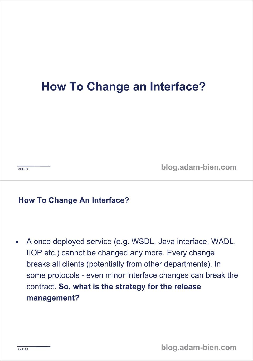 Every change breaks all clients (potentially from other departments).