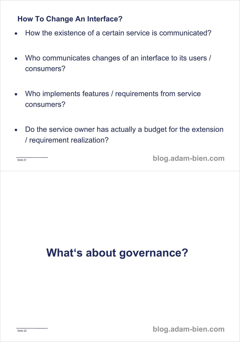 Who implements features / requirements from service consumers?