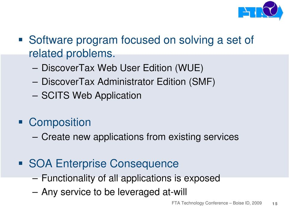Application Composition Create new applications from existing services SOA Enterprise