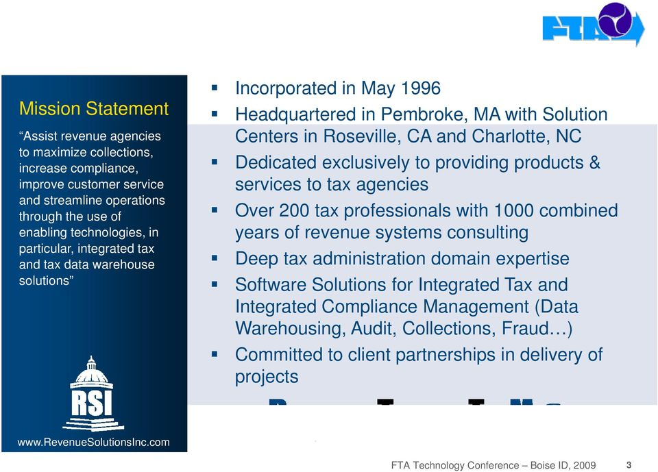 integrated tax and tax data warehouse solutions Incorporated in May 1996 Headquartered in Pembroke, MA with Solution Centers in Roseville, CA and Charlotte, NC Dedicated exclusively to providing