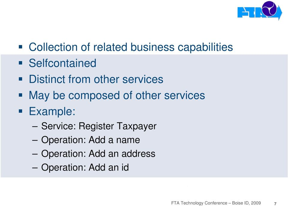 composed of other services Example: Service: Register Taxpayer