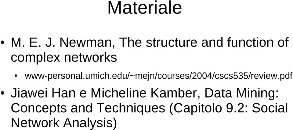 www-personal.umich.edu/~mejn/courses/2004/cscs535/review.