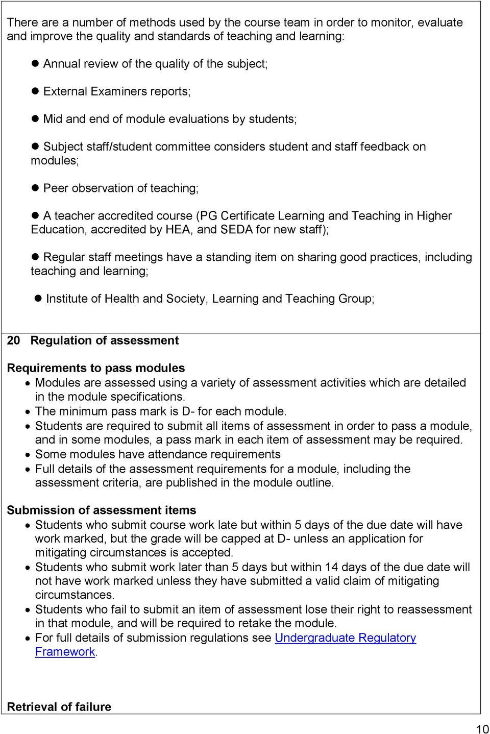 accredited course (PG Certificate Learning and Teaching in Higher Education, accredited by HEA, and SEDA for new staff); Regular staff meetings have a standing item on sharing good practices,