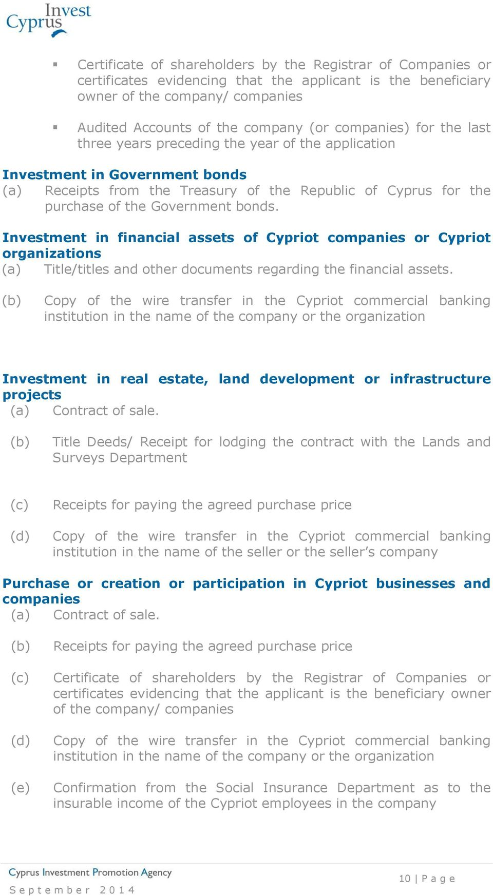 bonds. Investment in financial assets of Cypriot companies or Cypriot organizations (a) Title/titles and other documents regarding the financial assets.