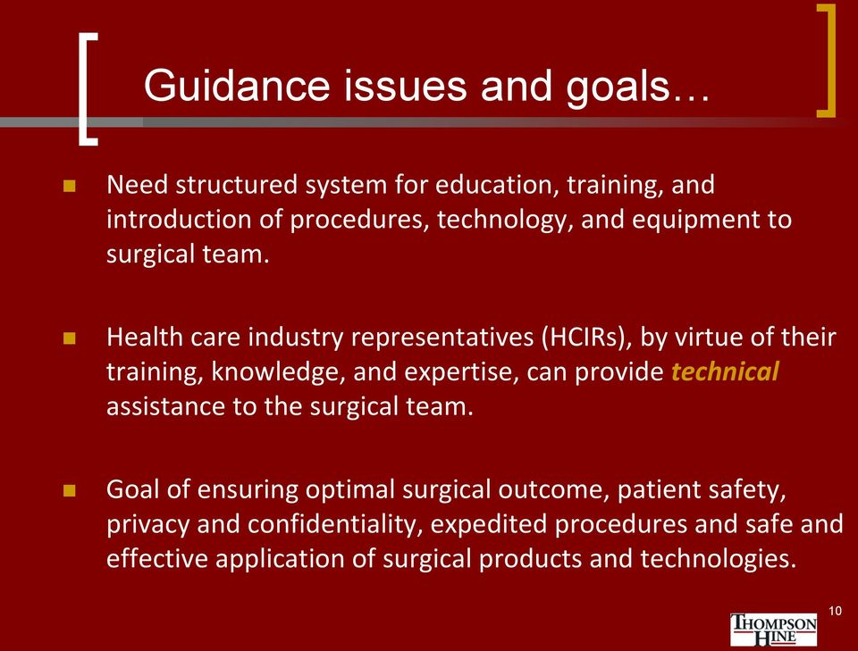 Health care industry representatives (HCIRs), by virtue of their training, knowledge, and expertise, can provide technical