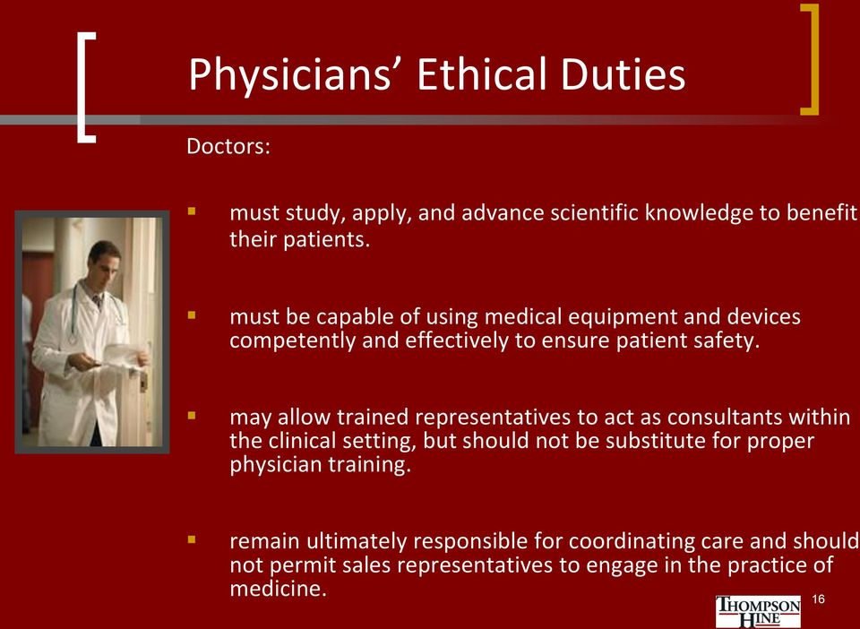 may allow trained representatives to act as consultants within the clinical setting, but should not be substitute for proper