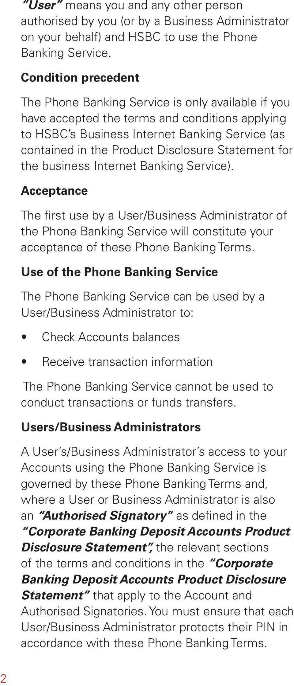 Statement for the bsiness Internet Banking Service). Acceptance The first se by a User/Bsiness Administrator of the Phone Banking Service will constitte yor acceptance of these Phone Banking Terms.