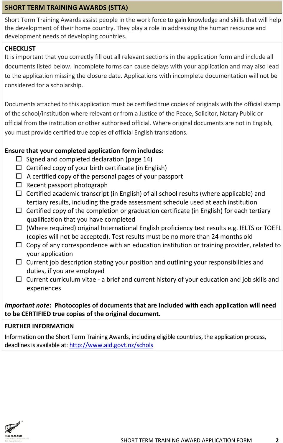 CHECKLIST It is important that you correctly fill out all relevant sections in the application form and include all documents listed below.