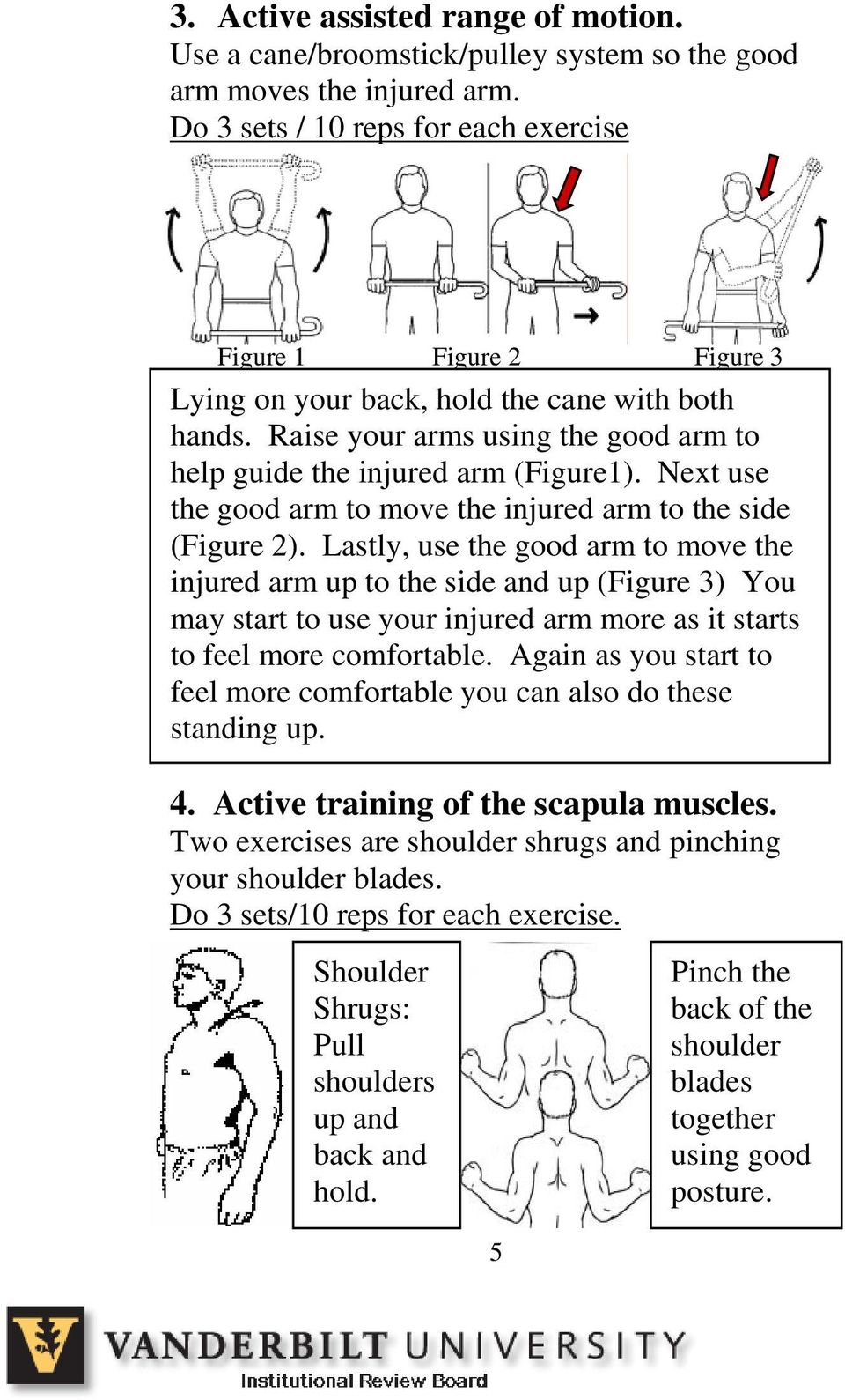 Next use the good arm to move the injured arm to the side (Figure 2).