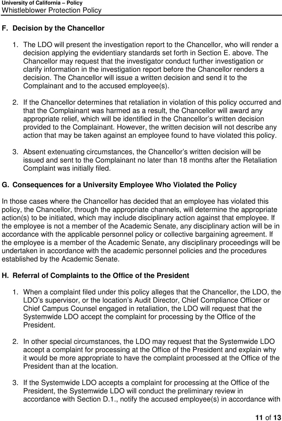 The Chancellor will issue a written decision and send it to the Complainant and to the accused employee(s). 2.
