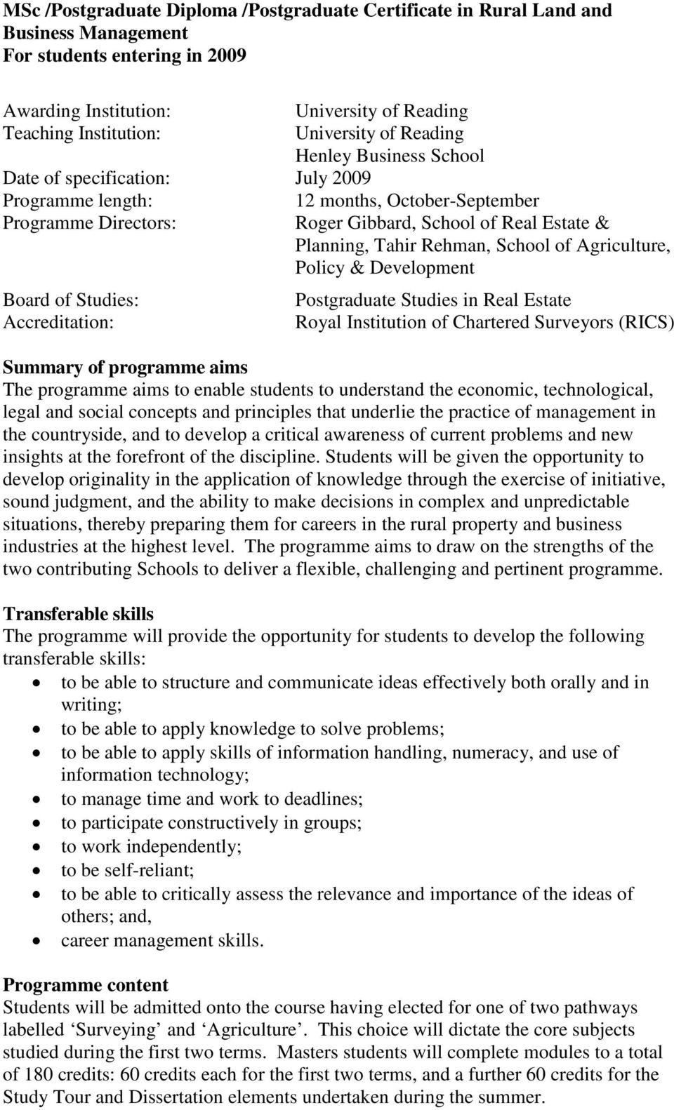 School of Agriculture, Policy & Development Board of Studies: Accreditation: Postgraduate Studies in Real Estate Royal Institution of Chartered Surveyors (RICS) Summary of programme aims The