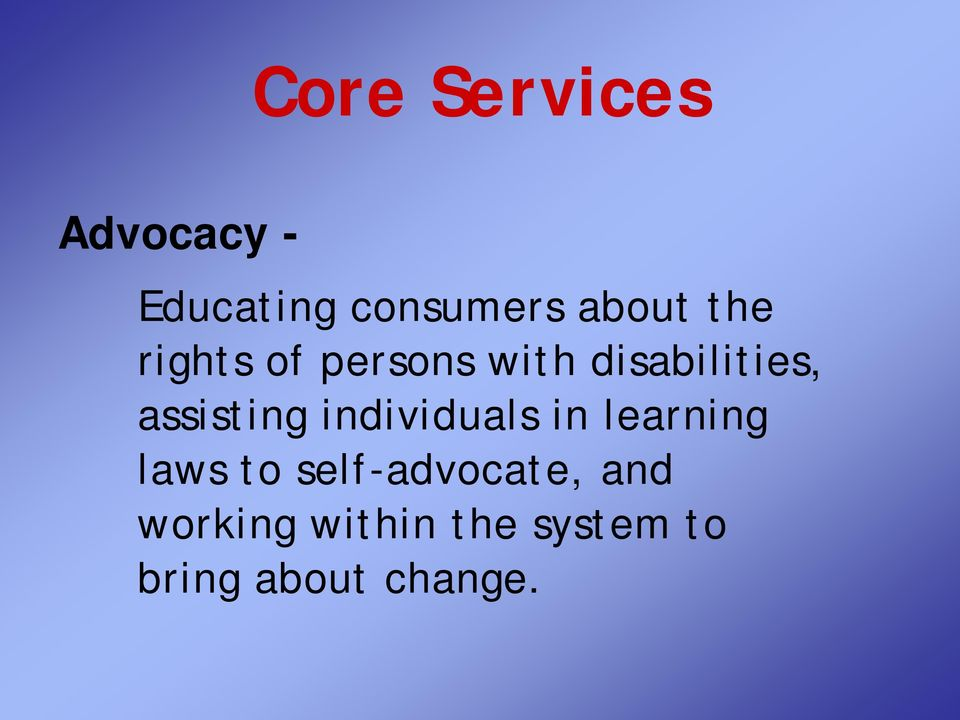 individuals in learning laws to self-advocate, and