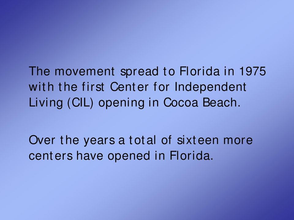 opening in Cocoa Beach.