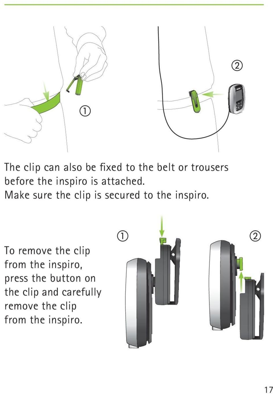 Make sure the clip is secured to the inspiro.