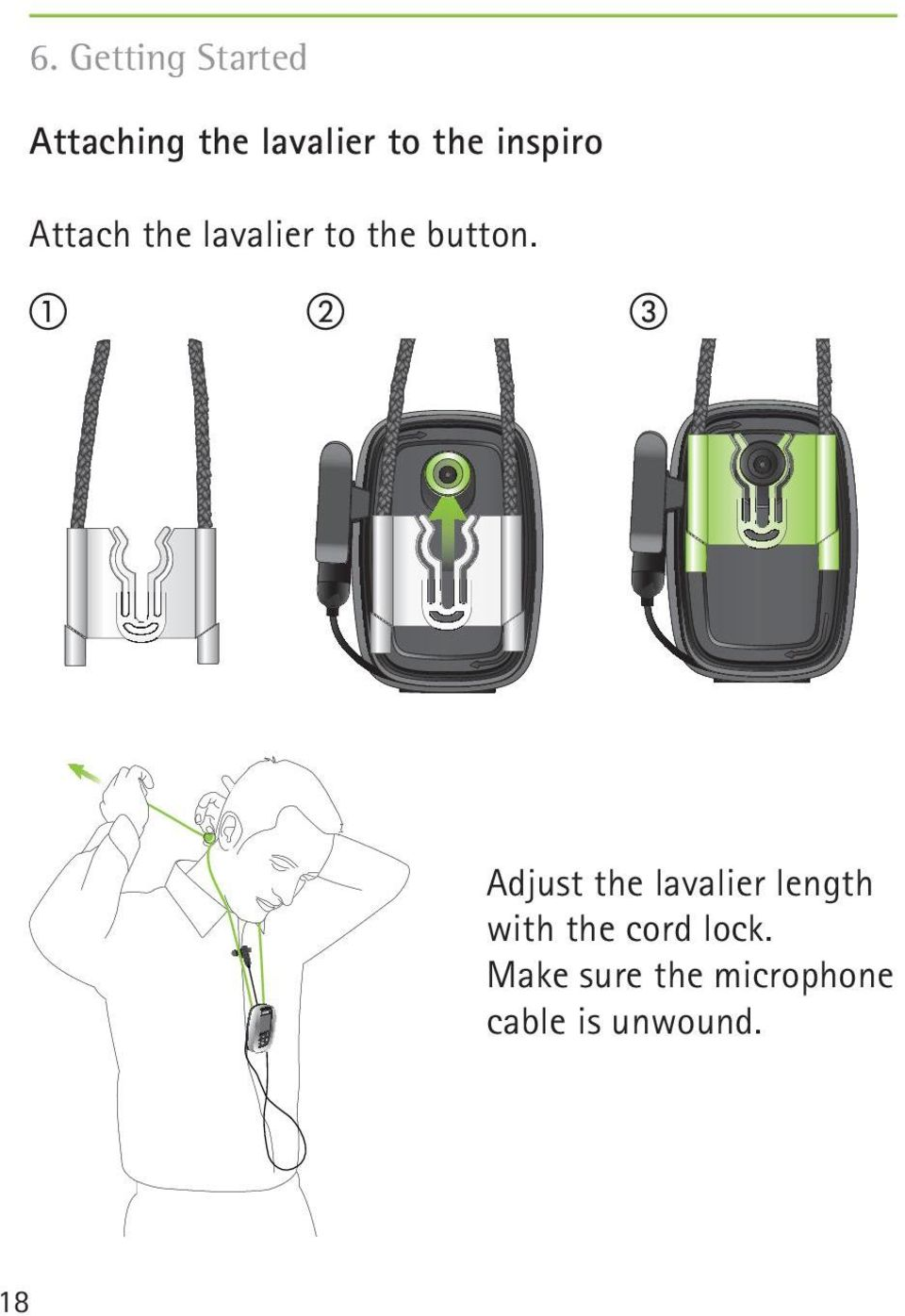 Adjust the lavalier length with the cord lock.