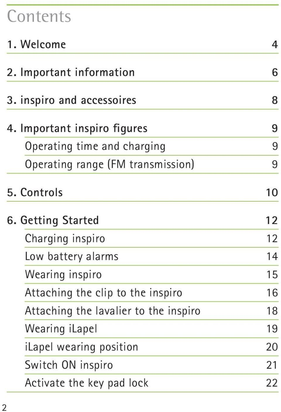 Getting Started 12 Charging inspiro 12 Low battery alarms 14 Wearing inspiro 15 Attaching the clip to the