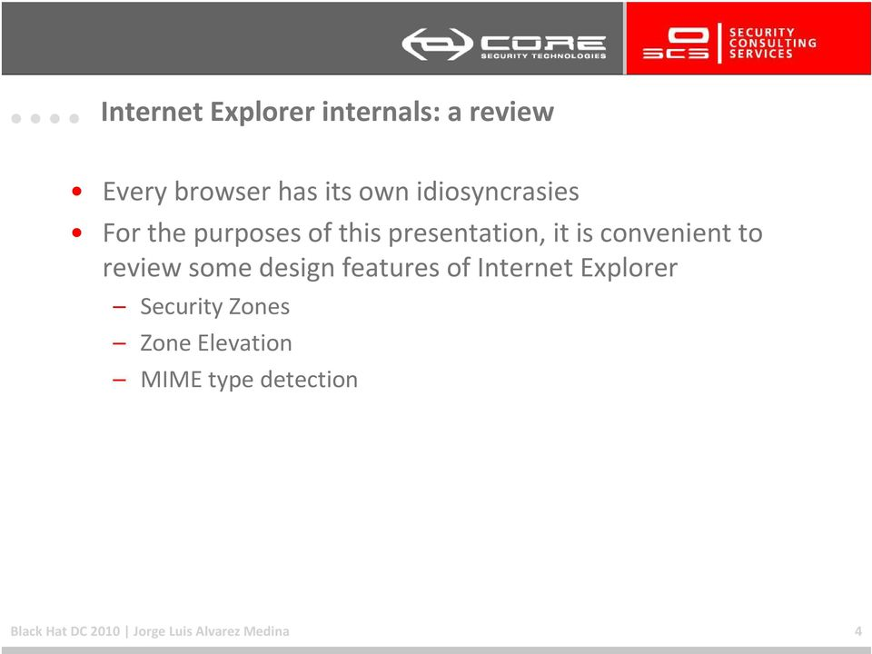 to review some design features of Internet Explorer Security Zones