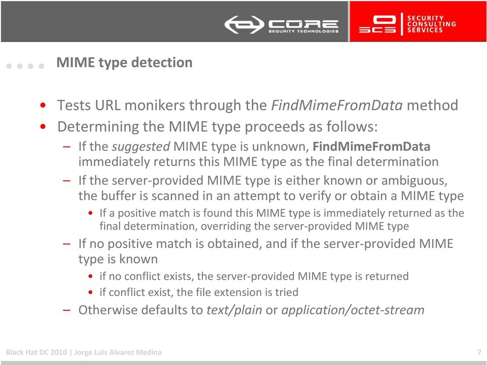 found this MIME type is immediately returned as the final determination, overriding the server-provided MIME type If no positive match is obtained, and if the server-provided MIME type is known if no