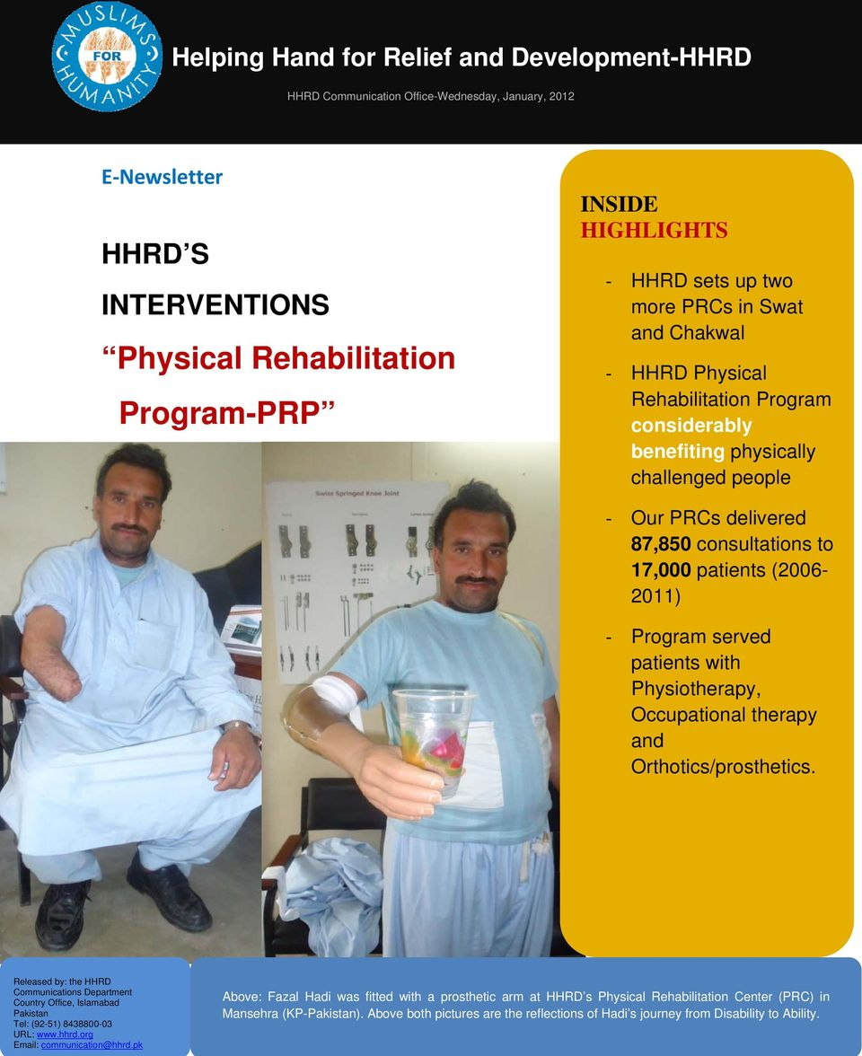 (2006-2011) Program served patients with Physiotherapy, Occupational therapy and Orthotics/prosthetics.