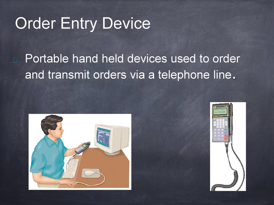 devices used to order and