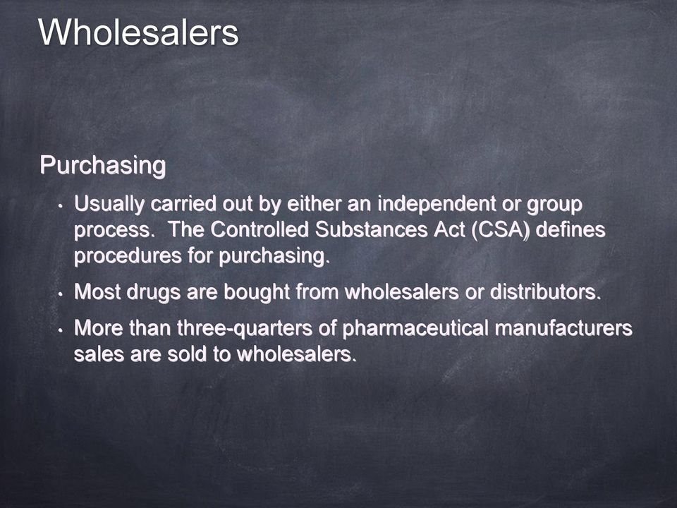 The Controlled Substances Act (CSA) defines procedures for purchasing.