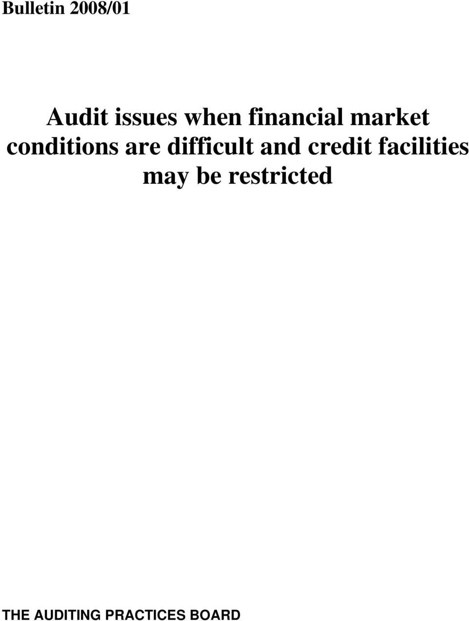 difficult and credit facilities may