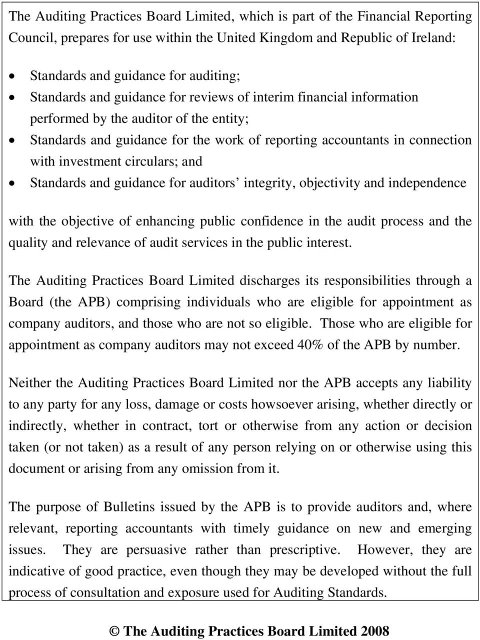 circulars; and Standards and guidance for auditors integrity, objectivity and independence with the objective of enhancing public confidence in the audit process and the quality and relevance of