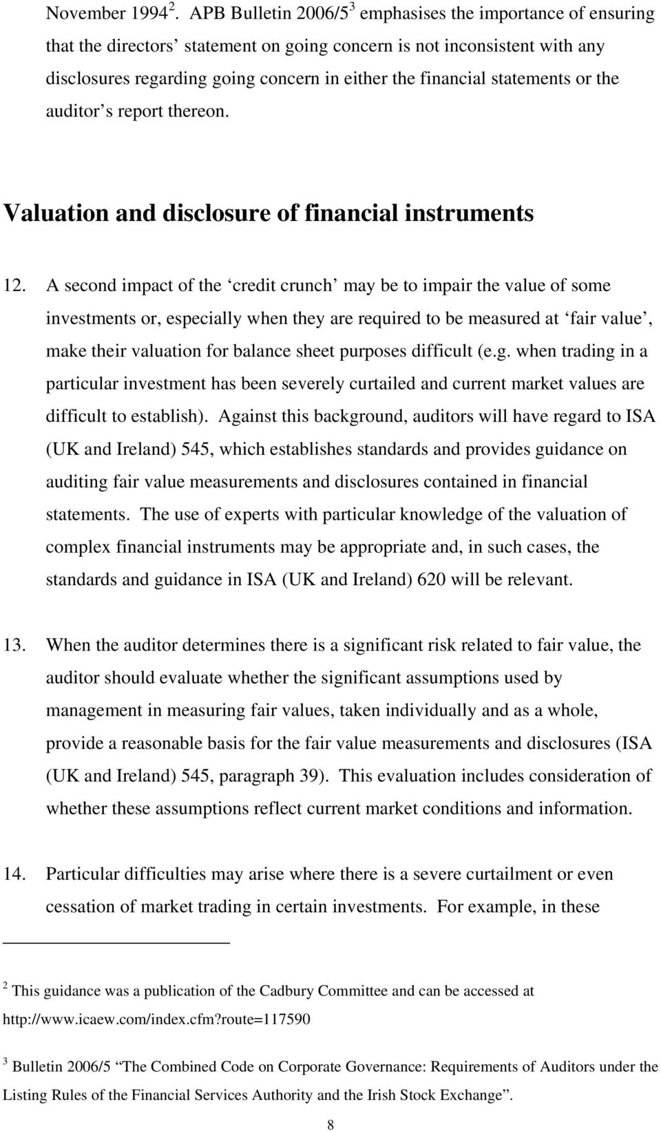 statements or the auditor s report thereon. Valuation and disclosure of financial instruments 12.