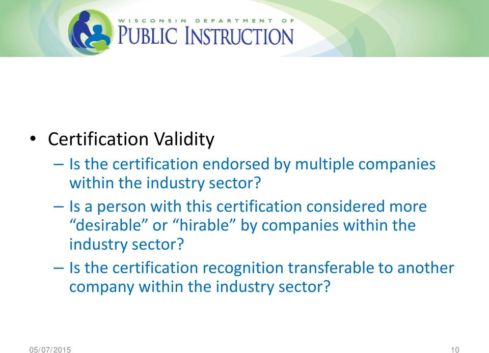 Is a person with this certification considered more desirable or hirable by
