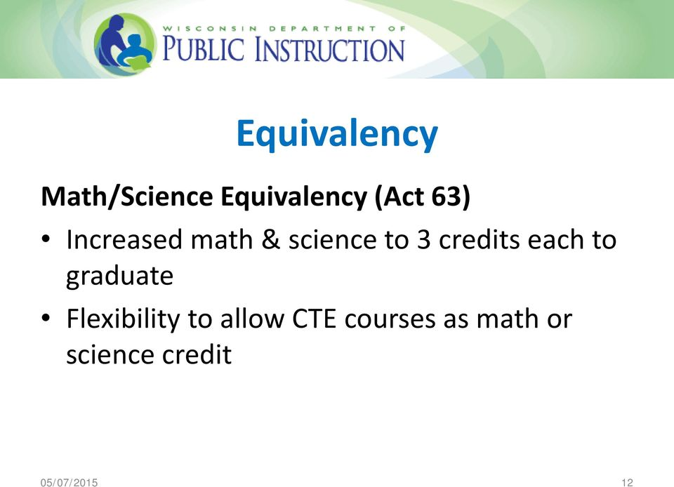 each to graduate Flexibility to allow CTE