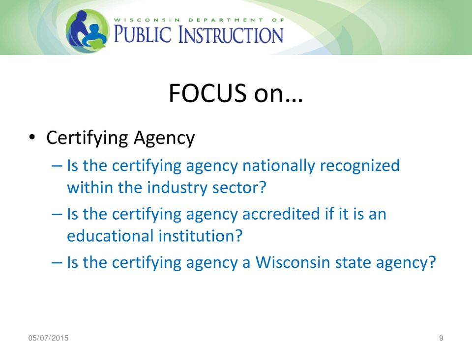 Is the certifying agency accredited if it is an educational