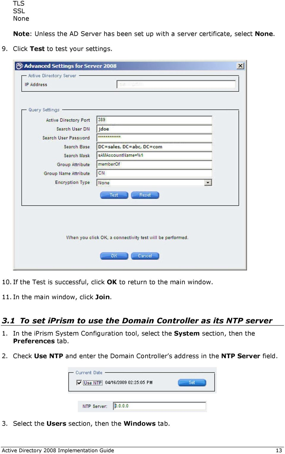 1 To set iprism to use the Domain Controller as its NTP server 1.