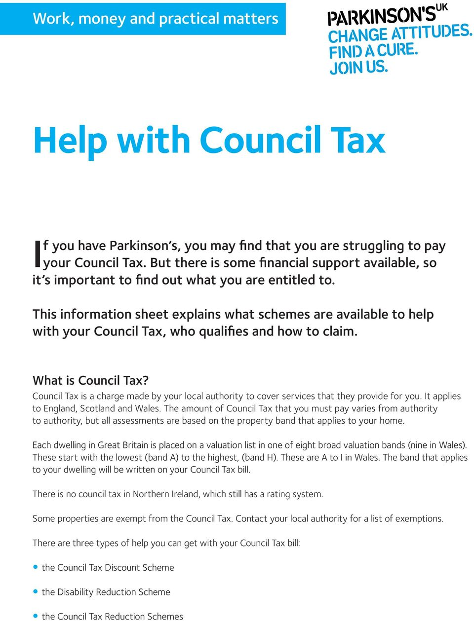 This information sheet explains what schemes are available to help with your Council Tax, who qualifies and how to claim. What is Council Tax?