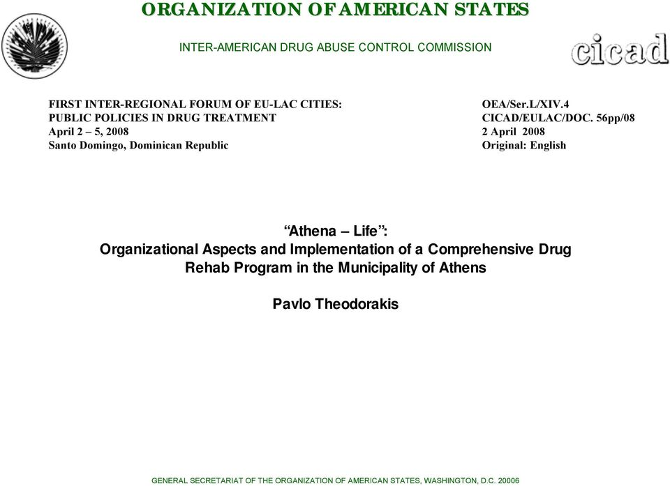 56pp/08 2 April 2008 Original: English Athena Life : Organizational Aspects and Implementation of a Comprehensive Drug Rehab