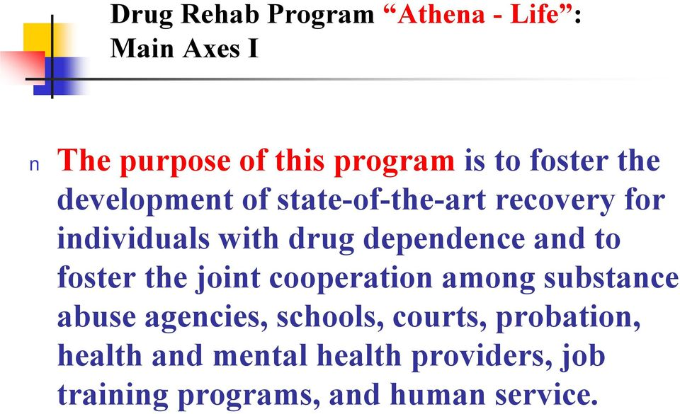 dependence and to foster the joint cooperation among substance abuse agencies,