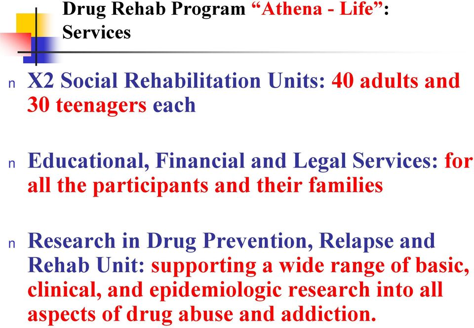 their families Research in Drug Prevention, Relapse and Rehab Unit: supporting a wide