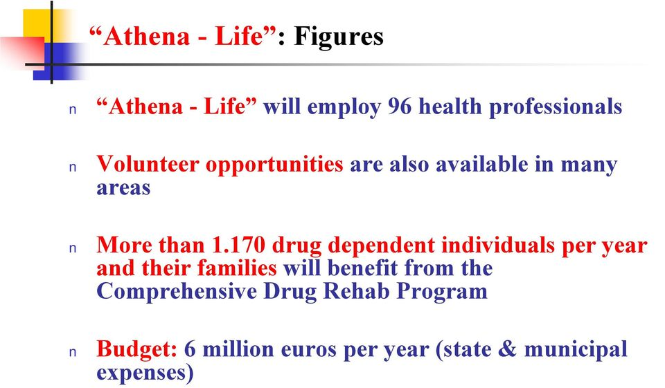 170 drug dependent individuals per year and their families will benefit from