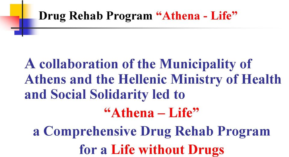 of Health and Social Solidarity led to Athena Life a
