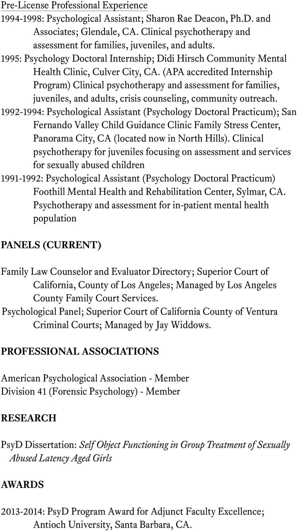 (APA accredited Internship Program) Clinical psychotherapy and assessment for families, juveniles, and adults, crisis counseling, community outreach.