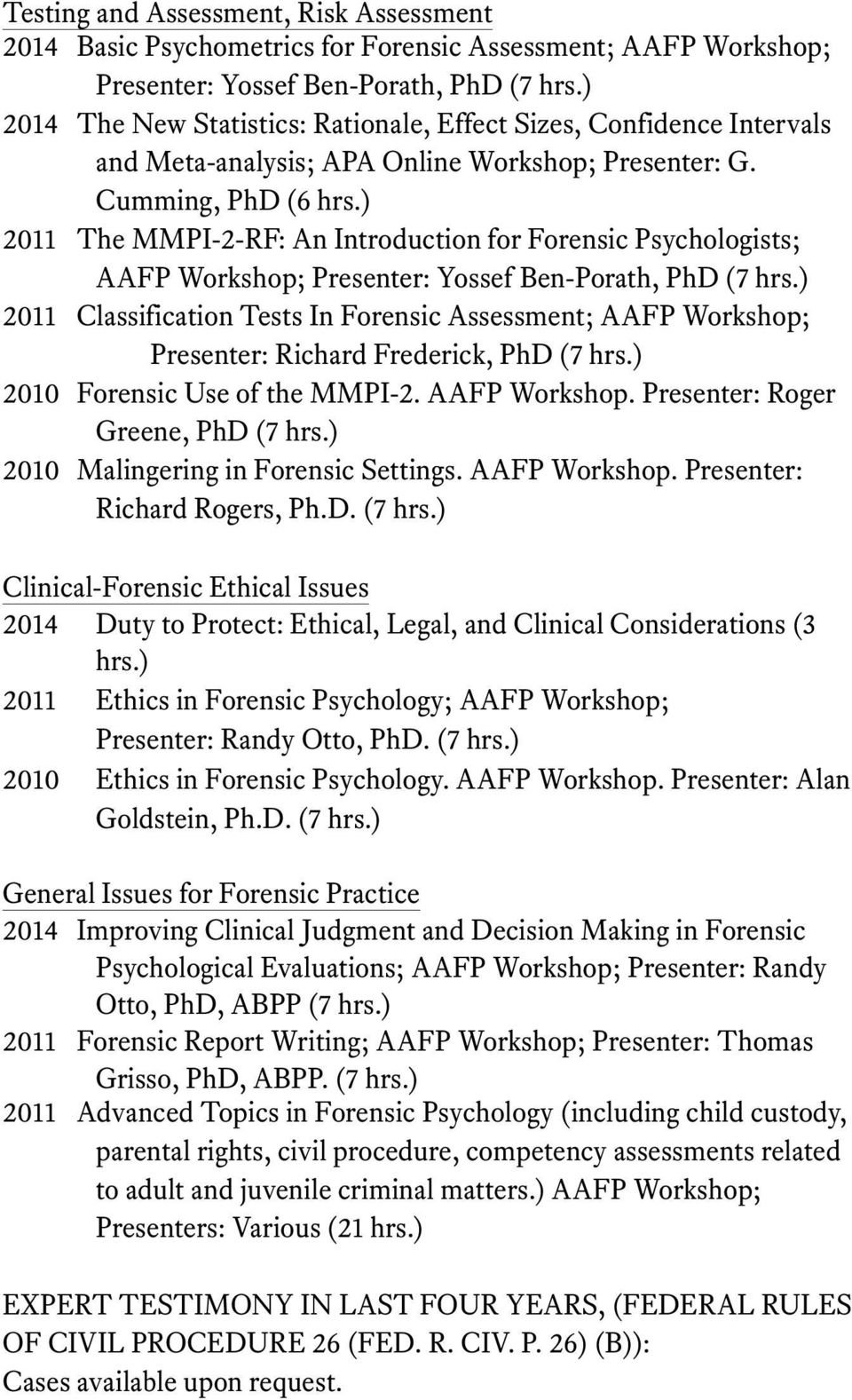) 2011 The MMPI-2-RF: An Introduction for Forensic Psychologists; AAFP Workshop; Presenter: Yossef Ben-Porath, PhD (7 hrs.
