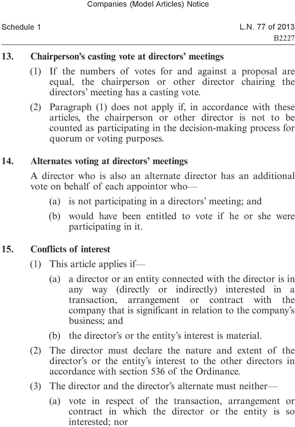 (2) Paragraph (1) does not apply if, in accordance with these articles, the chairperson or other director is not to be counted as participating in the decision-making process for quorum or voting