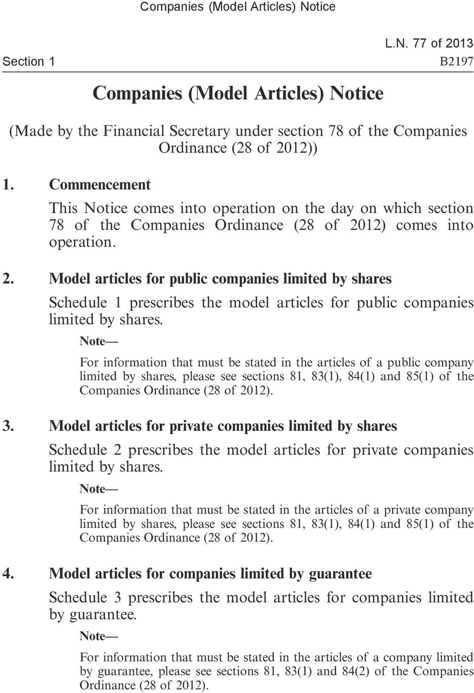12) comes into operation. 2. Model articles for public companies limited by shares Schedule 1 prescribes the model articles for public companies limited by shares.